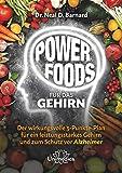 Power Foods für das Gehirn: Der wirkungsvolle 3-Punkte-Plan für ein leistungsstarkes Gehirn und zum Schutz vor Alzheimer