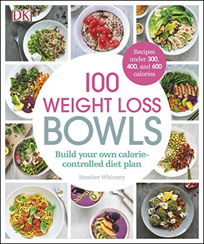 100 Weight Loss Bowls: Build your own calorie-controlled diet plan by Heather Whinney