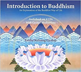 Introduction to Buddhism: An Explanation to the Buddhist Way of ...