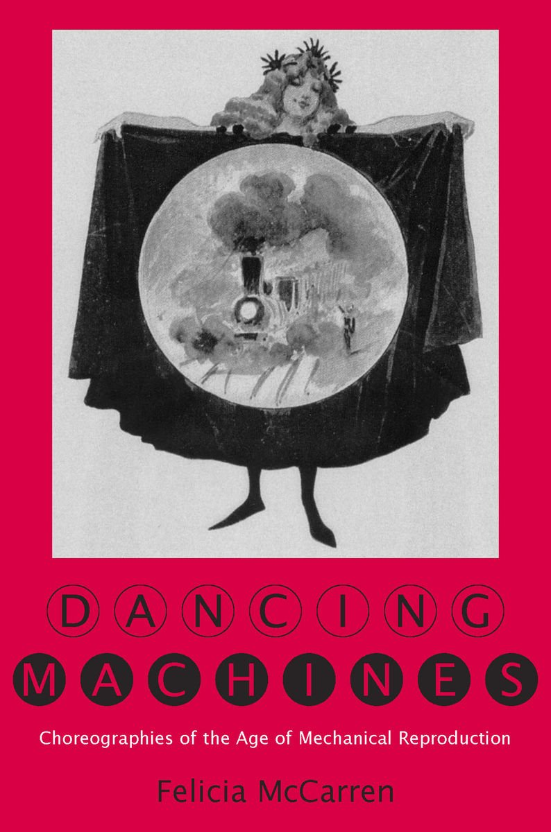 Read Online Dancing Machines: Choreographies of the Age of Mechanical Reproduction pdf epub