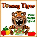 Books for Kids: Tommy Tiger Visits Veggie World:  Illustration Book (Ages 3-8),Short Stories for Kids, Kids Books, Bedtime Stories For Kids, Children Books, Early Readers