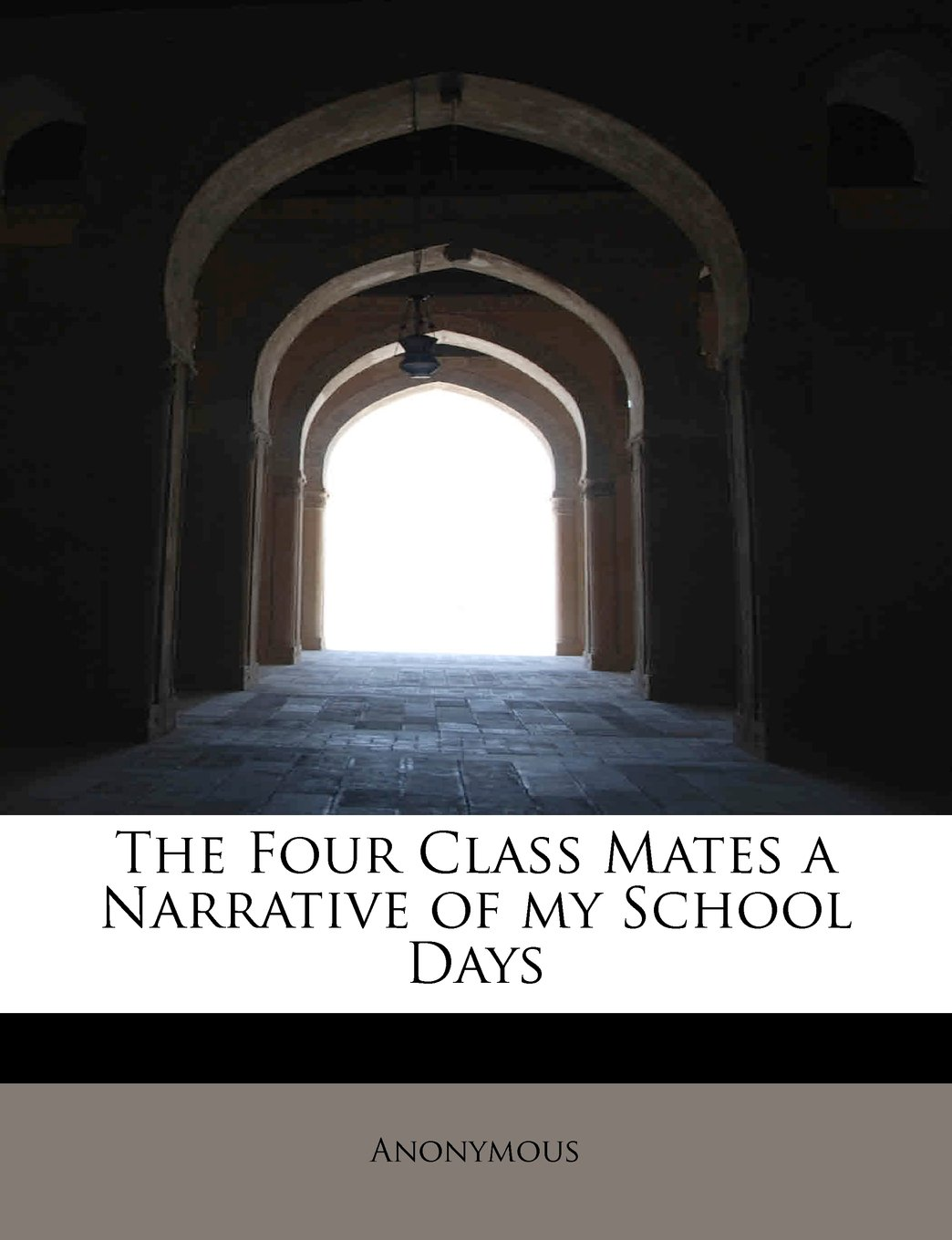 Download The Four Class Mates a Narrative of my School Days pdf epub