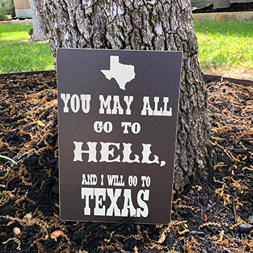 Crocketts Cabin - Wooden Plaque Sign Texas for Texan Housewarming Gift Texas Gift You May All Go to Hell and I Will Go to Texas Quote Custom Davy Crockett Cabin Housewarming Gift