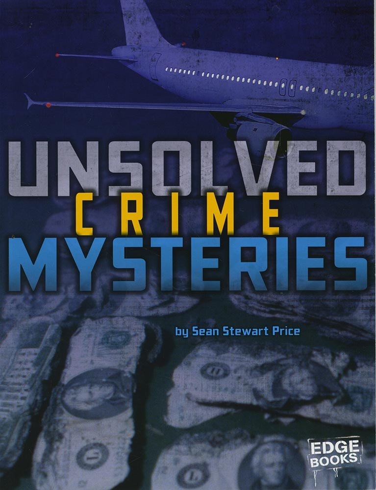 Unsolved Crime Mysteries (Unsolved Mystery Files)