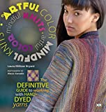 Artful Color, Mindful Knits, Laura Militzer Bryant, 1933064269