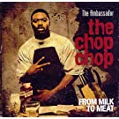 The Chop Chop: From Milk to Meat