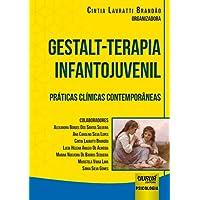 Gestalt-Terapia Infantojuvenil. Práticas Clínicas Contemporâneas