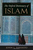 The Oxford Dictionary of Islam, , 0195125584