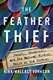 #6: The Feather Thief: Beauty, Obsession, and the Natural History Heist of the Century