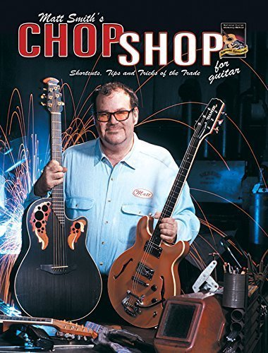 Guitar Chop Shop: Shortcuts, Tips, and Tricks of the Trade (Book & CD) by Smith, Matt (2001) (Guitar Chop Shop)