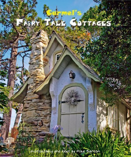 Carmel's Fairy Tale Cottages by Mike Barton (2011) Hardcover
