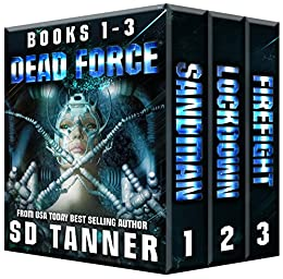 Dead Force Trilogy: Books 1 - 3 by [Tanner, SD]