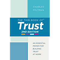 The Thin Book of Trust: An Essential Primer for Building Trust at Work (English Edition)