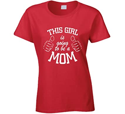 4b38f0503bf25 This Girl Is Going To Be A Mom T-Shirt Pregnant Expectant Mother Novelty  Gift
