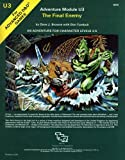 The Final Enemy (Advanced Dungeons and Dragons Adventure Module U3, An Adventure for Character Levels 3-5)