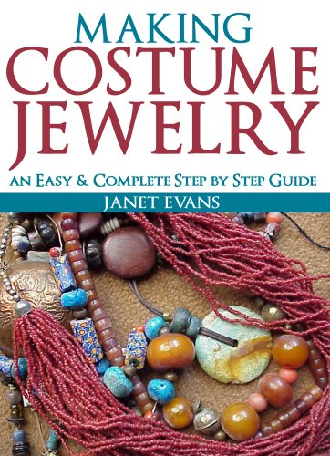 [Making Costume Jewelry: An Easy & Complete Step by Step Guides (Ultimate How To Guides)] (Easy Costume Making)