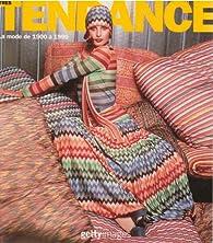 Très Tendance : La mode de 1900 à 1999 par Harriet Worsley