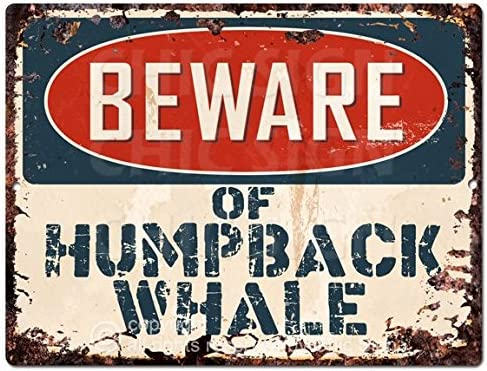 Beware Of Humpback Whale Rustic Sign SignMission Classic Plaque Decoration