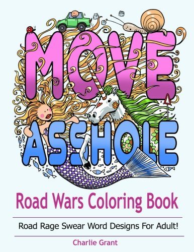 Road Wars Coloring Book  Swear Word Coloring Book Featuring Over 40 Original Road Rage Word Designs For Adult   Stress Relieving  Release Your Anger