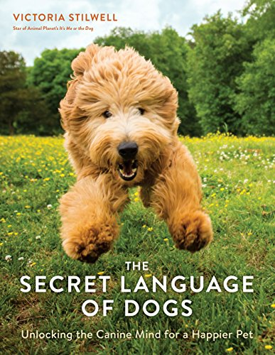 The Secret Language of Dogs: Unlocking the Canine Mind for a Happier Pet (Best Dog Training Methods Reviews)