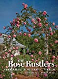 Amazon / Texas A&M University Press: The Rose Rustlers Texas a m AgriLife Research and Extension Service Series (William C. Welch) (Greg Grant)