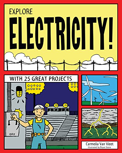 Explore Electricity!: With 25 Great Projects (Explore Your World)