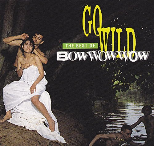 Go Wild-Best of by Bow Wow Wow