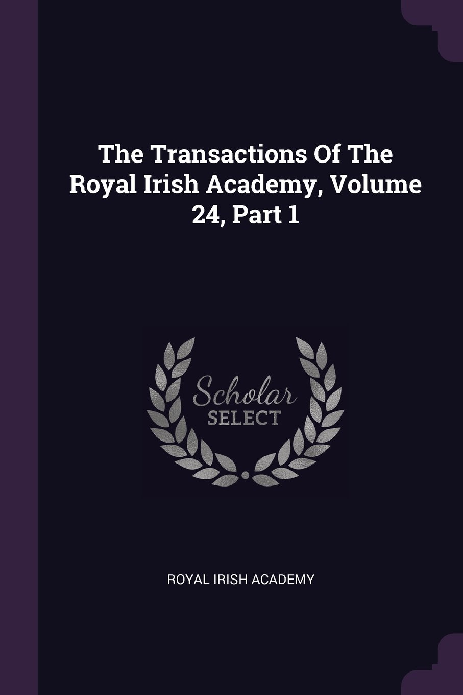 Download The Transactions Of The Royal Irish Academy, Volume 24, Part 1 PDF