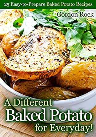 A different baked potato for everyday 25 easy to prepare for Different ways to prepare potatoes