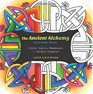 The Ancient Alchemy Coloring Book Celtic Buddhist And Symbols For Everyday Calm