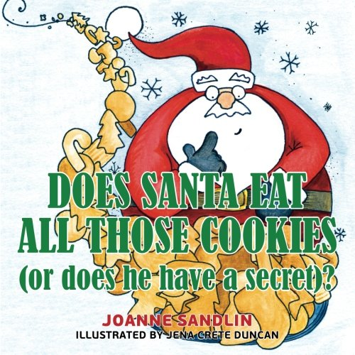 Does Santa Eat All Those Cookies (Or Does He Have a (Does Santa)