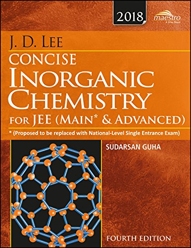 Wiley's J.D. Lee Concise Inorganic Chemistry for JEE (Main & Advanced); 4ed; 2018