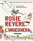 Rosie Revere, l'ingegnera. Ediz. a colori