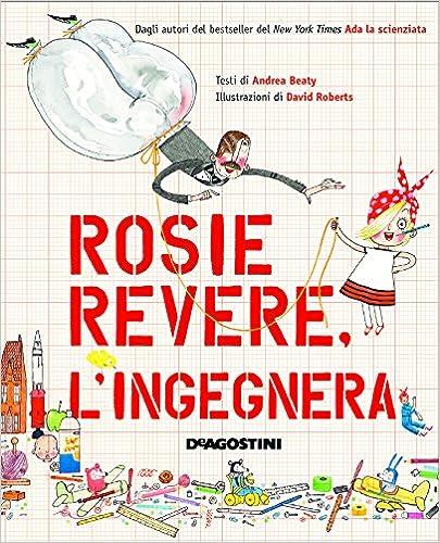 a colori Rosie Revere lingegnera Ediz