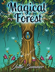 Magical Forest: An Adult Coloring Book with Enchanted Forest Animals, Fantasy Landscape Scenes, Country Flower Designs, and Mythical Nature Patterns