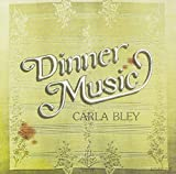 Dinner Music by Carla Bley (1987-04-29)