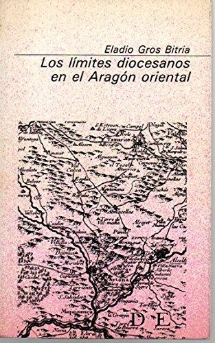 Los límites diocesanos en el Aragón oriental (Colección Básica aragonesa) (Spanish Edition)