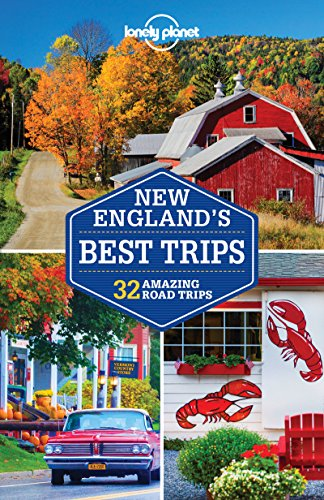 Lonely Planet New England's Best Trips (Travel Guide) (Best Road Trip From Boston To Maine)