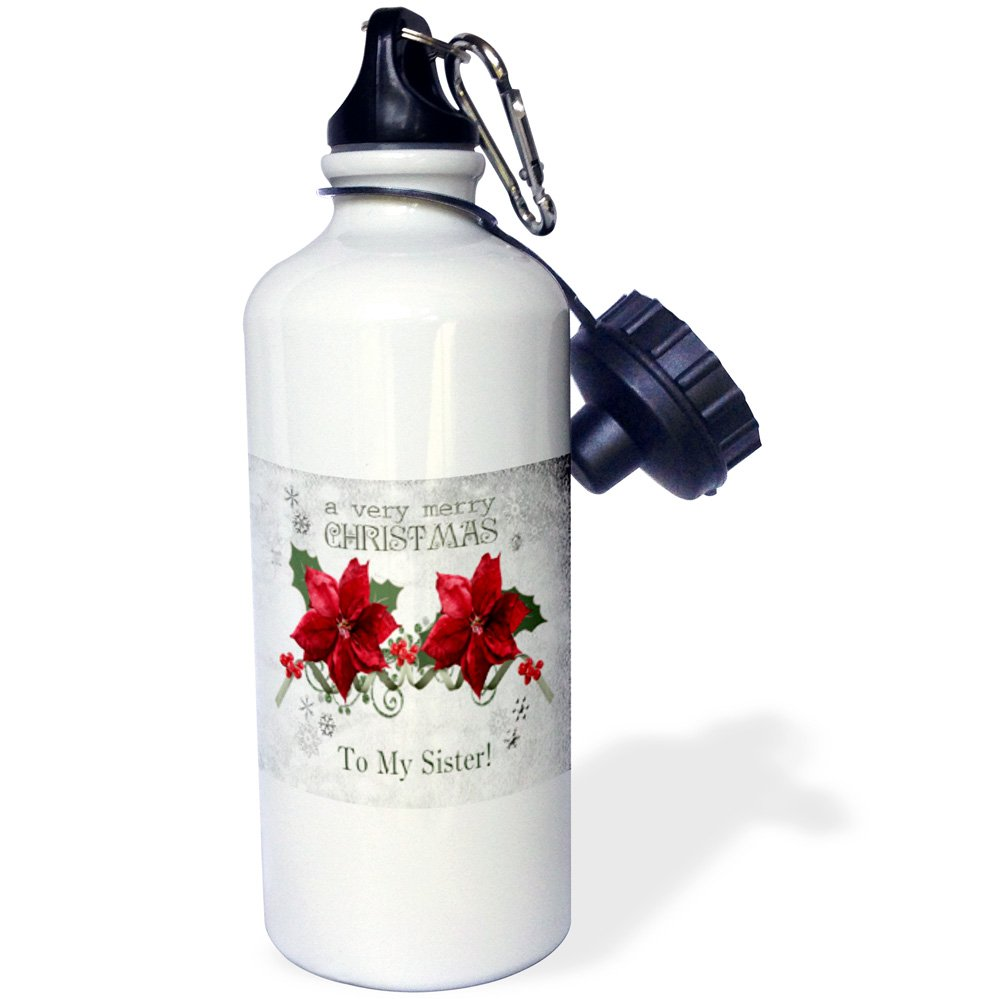 21 oz To My Sister Sports Water Bottle a very merry Christmas 3dRose wb/_154944/_1Berries and Poinsettias White To My Sister Sports Water Bottle