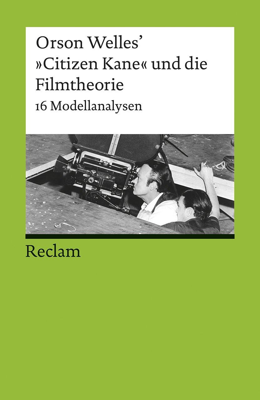 Orson Welles' »Citizen Kane« und die Filmtheorie: 16 Modellanalysen (Reclams Universal-Bibliothek, Band 17690) Gebundenes Buch – 3. November 2017 Tanja Prokić Oliver Jahraus Philipp jun. GmbH