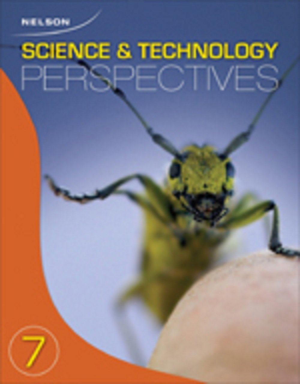 Nelson Science and Technology Perspectives 7: Student Text ...