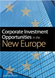 Corporate Investment Opportunities in the New Europe, Jonathan Reuvid, 0749446366