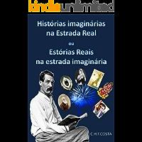 HISTÓRIAS IMAGINÁRIAS NA ESTRADA REAL: OU ESTÓRIAS REAIS NA ESTRADA IMAGINÁRIA
