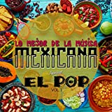Digital Music Album - Lo Mejor de la Música Mexicana, Especial el Pop, Vol. 1
