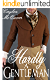 Hardly A Gentleman
