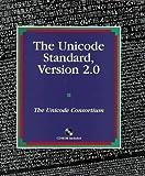 The Unicode Standard: Version 2.0 by The Unicode Consortium, Joan Aliprand, Joseph Becker, Mark D (1996) Paperback