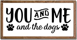 "You and Me and The Dogs Vintage Dog Signs with Distressed Wood Frame for Home Decor,Rustic Wooden Sign with Dog Sayings for Home 16"" x 8"""
