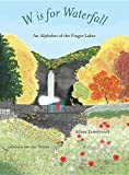 #4: W Is for Waterfall: An Alphabet of the Finger Lakes Region of New York State