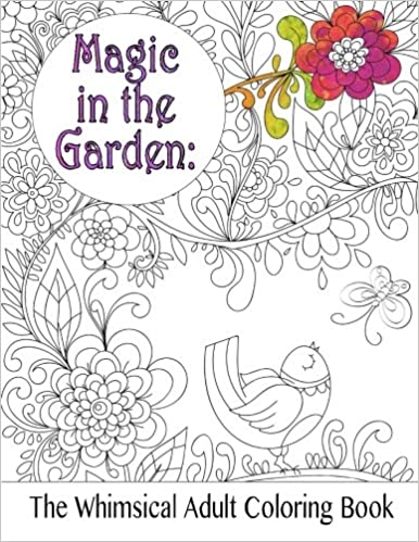 Magic In The Garden Whimsical Adult Coloring Book Beautiful Books Volume 5 Lilt Kids 9781530850181 Amazon