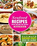 Seafood Recipes: Ultimate Seafood Soups Under 200 Calories (Seafood Cooking, Soup recipes, Seafood soups, Healthy seafood recipes)